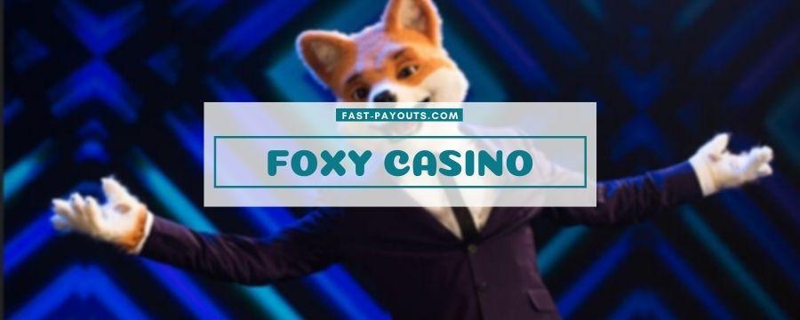 Fast Payouts Presents Foxy Casino